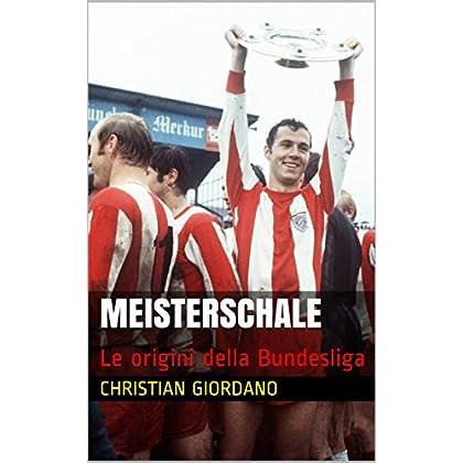 Meisterschale: Le Origini Della Bundesliga (Football Portraits)