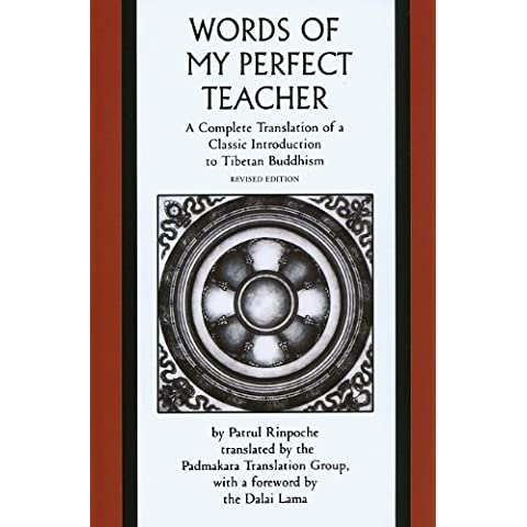 The Words of My Perfect Teacher: A Complete Translation of a Classic Introduction to Tibetan Buddhism (Sacred Literature Trust Series)