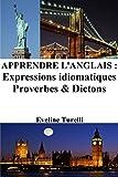 Telecharger Livres Apprendre l Anglais Expressions idiomatiques Proverbes et Dictons (PDF,EPUB,MOBI) gratuits en Francaise
