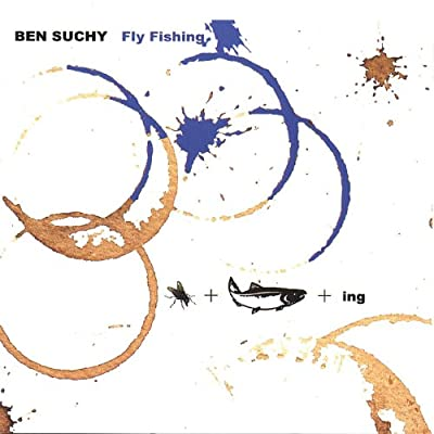 Fly Fishing by Ben Suchy