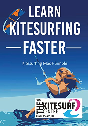 Learn Kitesurfing Faster with the Kitesurf Centre: Kiteboarding Made Simple (English Edition) por Tom Fuller