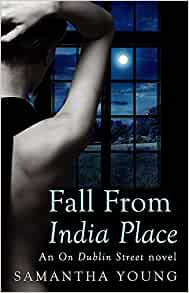 Fall From India Place (On Dublin Street): Amazon.co.uk: Samantha Young:  9780349403946: Books