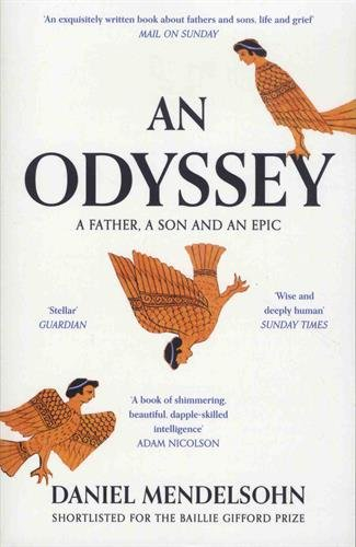 An Odyssey. A Father, A Son And An Epic por Daniel Mendelsohn