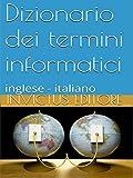 Dizionario dei termini informatici: inglese-italiano