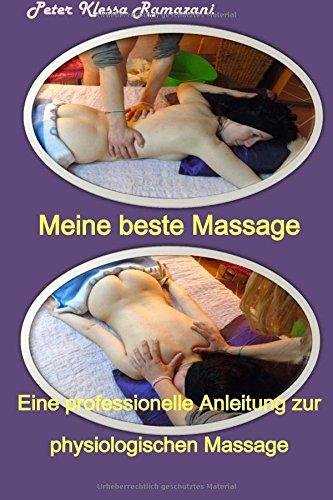 Meine beste Massage - s/w Bilder: Eine professionelle Anleitung zur physiologischen Massage (Schwedische Massage)