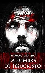 La sombra de Jesucristo (Spanish Edition)