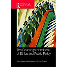 The Routledge Handbook of Ethics and Public Policy (Routledge Handbooks in Applied Ethics) (English Edition)