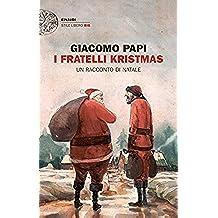 I fratelli Kristmas: Un racconto di Natale (Einaudi. Stile libero big)