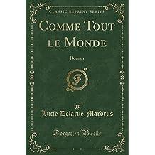 Comme Tout Le Monde: Roman (Classic Reprint)