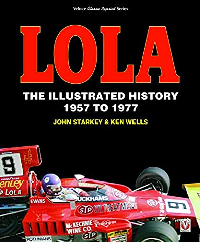 Lola: The Illustrated History 1957 to 1977 (Veloce Classic Reprint Series) (Classic British Motorräder)