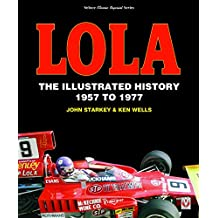 Lola: The Illustrated History 1957 to 1977 (Veloce Classic Reprint Series)