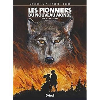 Les Pionniers du nouveau monde - Tome 20: Nuit de loups