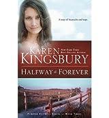 [Halfway to Forever] [by: Karen Kingsbury]