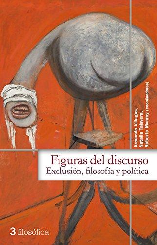 Figuras del discurso: Exclusión, filosofía y política (filosófica nº 3)