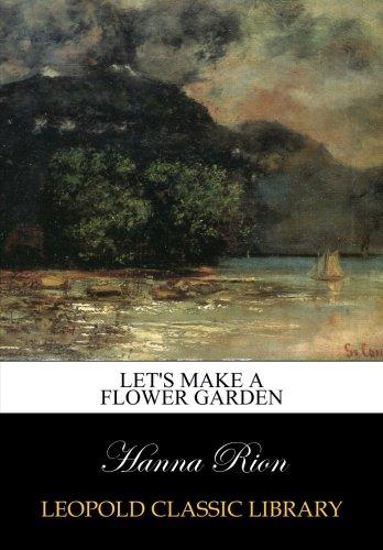 Let's Make a Flower Garden por Hanna Rion
