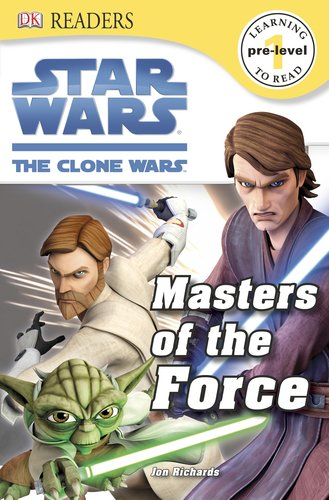 DK Readers L0: Star Wars: The Clone Wars: Masters of the Force (DK Readers : Star Wars : The Clone Wars, Pre-Level 1) por Cathy East Dubowski