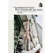 Denkmalpflege in Frankfurt am Main: Sanierungs- und Restaurierungsprojekte 2010 - 2011, Band 2