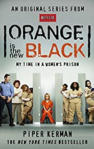 Orange Is the New Black: My Time in a Women's Pr