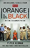 Orange Is the New Black: My Time in a Women's Prison by Piper Kerman