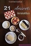 Telecharger Livres 21 desserts inratables J aime etre gourmande (PDF,EPUB,MOBI) gratuits en Francaise