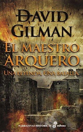 El maestro arquero (Narrativas Históricas) por David Gilman