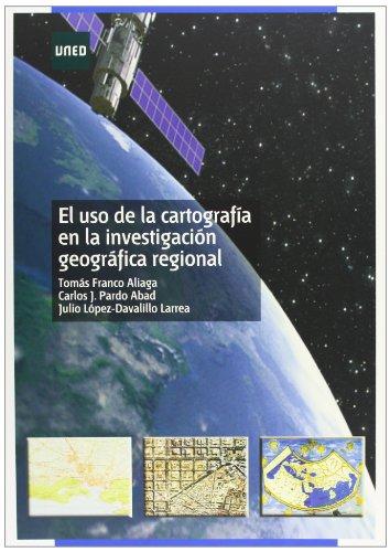 El Uso de La Cartografía En La Investigación Geográfica Regional (MÁSTER)