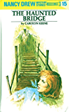 Nancy Drew 15: The Haunted Bridge (Nancy Drew Mysteries)