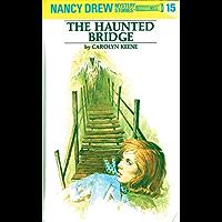 Nancy Drew 15: The Haunted Bridge (Nancy Drew Mysteries)