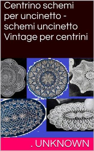 centrino-schemi-per-uncinetto-schemi-uncinetto-vintage-per-centrini-italian-edition