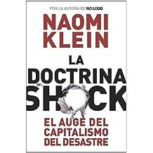 La doctrina del shock. El auge del capitalismo del desastre (Estado Y Sociedad/ State and Society) (Spanish Edition) by Naomi Klein (2007-10-01)