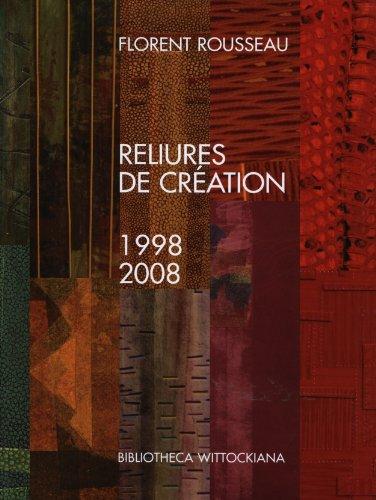 Reliures de création : 1998-2008