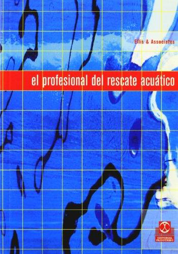 PROFESIONAL DEL RESCATE ACUÁTICO, EL (Bicolor) (Deportes) por Ellis & Associates