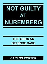 Not Guilty at Nuremberg: The German Defence Case