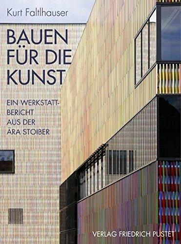 Bauen für die Kunst: Ein Werkstattbericht aus der Ära Stoiber (Bayerische Geschichte)