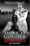American Gangster: The Bloody Story of the Gangs of Harlem by Ron Chepesiuk (2007-07-12)