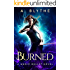 Burned (A Magic Bullet Novel Book 1)