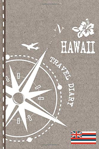 Hawaii Travel Diary: Journal To Write In - Dotted Journaling Notebook 6x9, ca. A5, Bucket List Checklist + Dot Grid Pages - Travelers Vacation Log Book for Traveling, Welcome, Farewell Gift