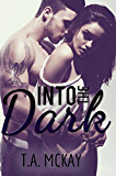 Into The Dark (The Into The Series Book 2)