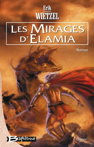 Elamia, tome 1 : Les Mirages d'Elamia par Erik Wietzel