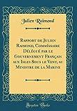 Telecharger Livres Rapport de Julien Raimond Commissaire Delegue Par Le Gouvernement Francais Aux Isles Sous Le Vent Au Ministre de la Marine Classic Reprint (PDF,EPUB,MOBI) gratuits en Francaise
