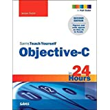 [(Sams Teach Yourself Objective-C in 24 Hours)] [By (author) Jesse Feiler] published on (March, 2014)