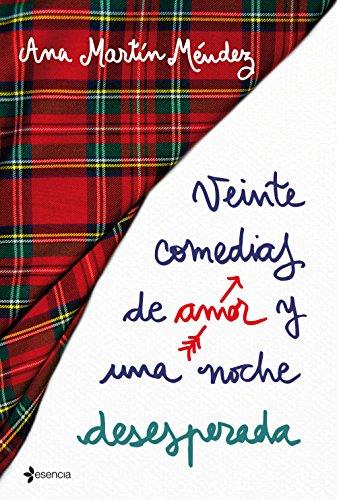 Veinte comedias de amor y una noche desesperada (Volumen independiente) de [Méndez, Ana Martín ]