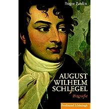 August Wilhelm Schlegel: Biografie