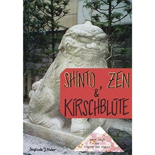 Shinto, Zen & Kirschbl????te by Sieglinde J. Huber (2006-02-28)