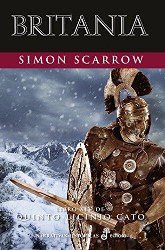 Britania (XIV) (Quinto Licinio Cato) por Simon Scarrow