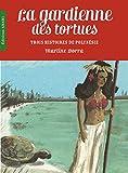 La Gardienne des Tortues: Trois histoires de Polynésie (French Edition)