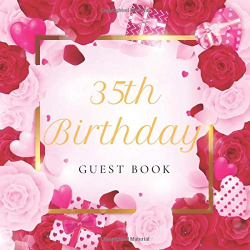 35th Birthday Guest Book: Golden Frame Pink Red Roses Floral Glossy Cover, Place for a Photo, Cream Color Paper, 123 Pages, Guest Sign in for Party, ... Wishes and Messages from Family and Frien