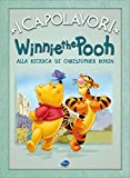 Winnie the Pooh alla ricerca di Christopher Robin. Ediz. illustrata