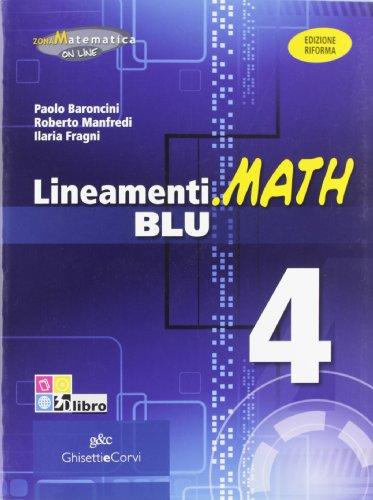 Lineamenti.math blu. Ediz. riforma. Per le Scuole superiori. Con espansione online: LINEAM.MATH BLU 4
