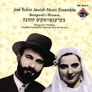 Ethnische Musik - Joel Rubin Jewish Music Ensemble: Beregovski'S Khasene